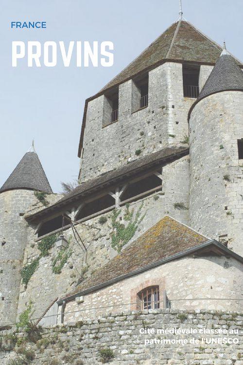 Visiter la Cité médiévale de Provins classée au Patrimoine Mondial de l'UNESCO en une journée #france