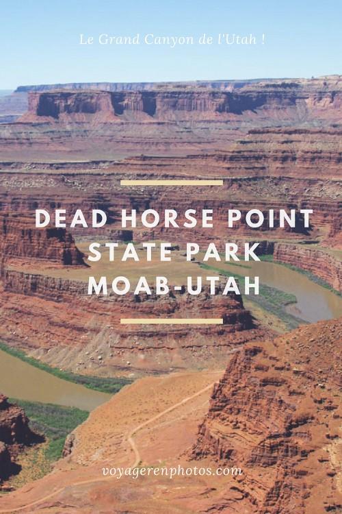 Découvrir Dead Horse Point State Park tout près de Canyonland dans l'Utah. Un point de vue incroyable sur la rivière du Colorado