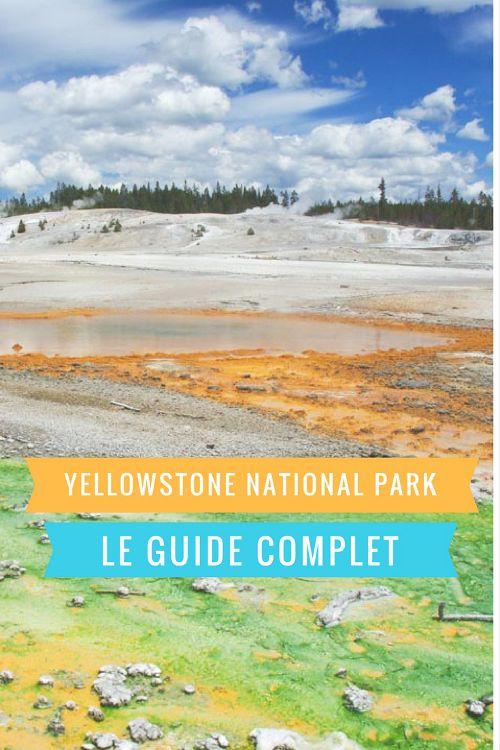 Le guide complet pour visiter le Parc National de Yellowstone : geyser, bison, canyon, mammoth terraces...