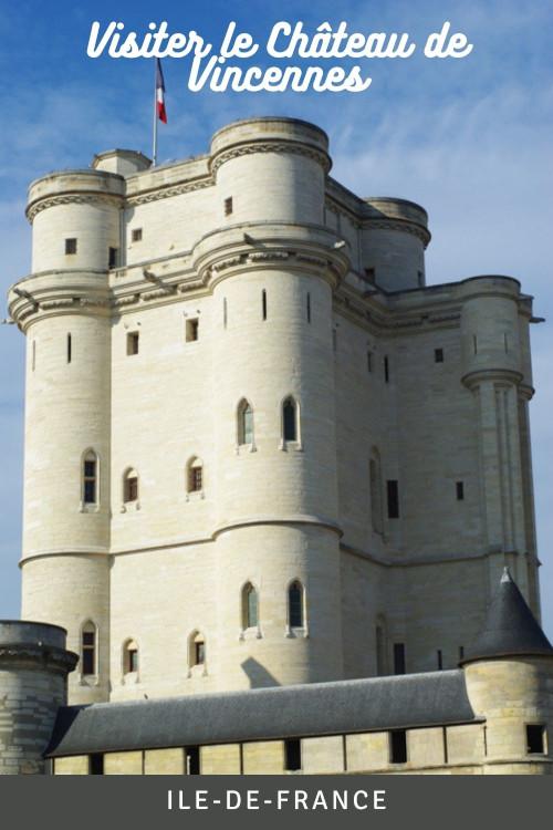 Visiter le Château de Vincennes