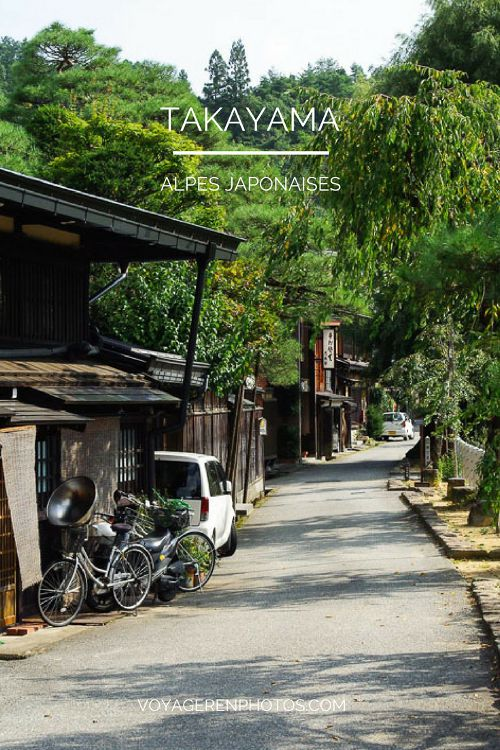 Le guide pour visiter Takayama une des plus jolies villes de Alpes Japonaises et idéalement située pour rayonner dans la région.