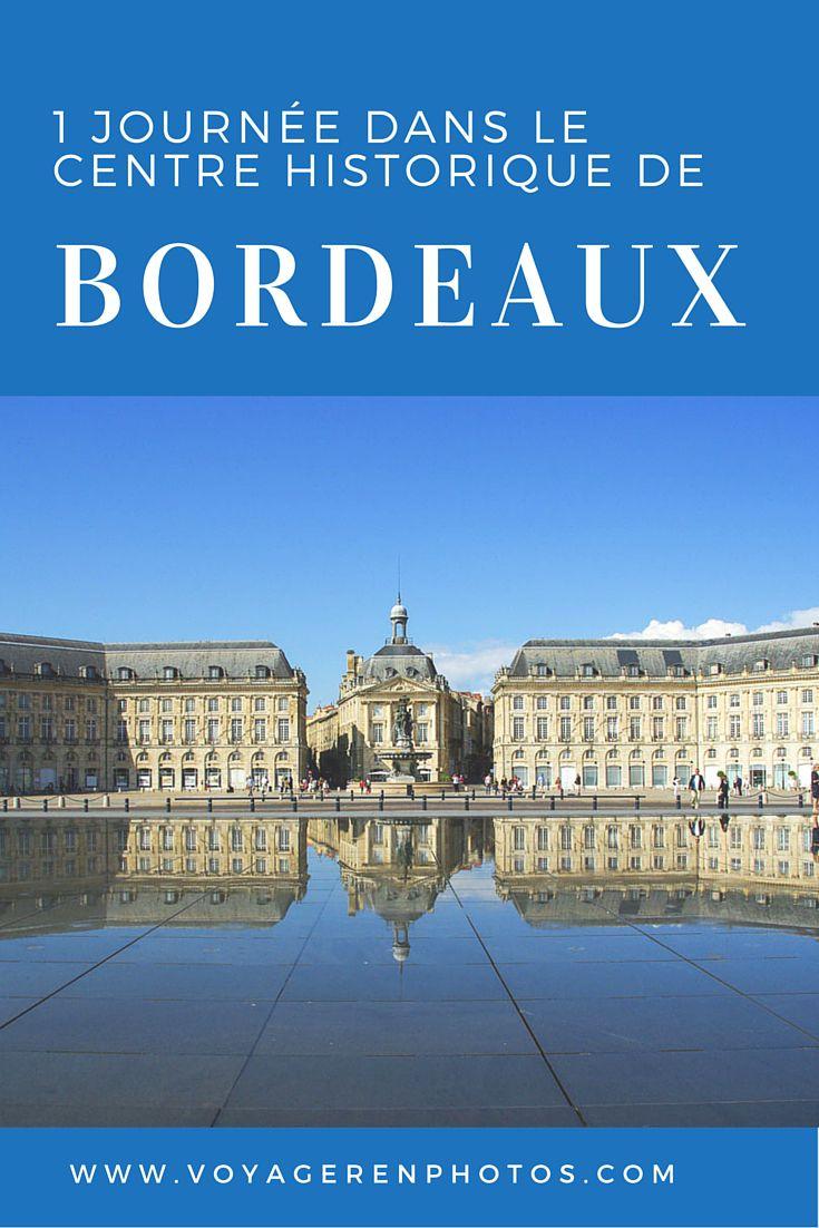 Itinéraire d'une journée pour découvrir le centre historique de Bordeaux à pied