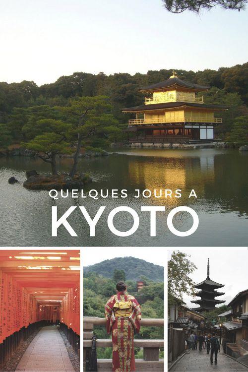 Que visiter à Kyoto en quelques jours ? Le mini guide complet sur l'une des plus belles villes japonaises