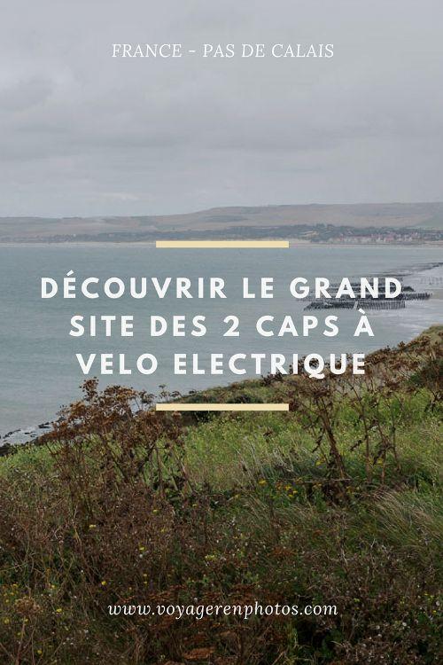Découvrir le grand site de France des Deux Caps dans le Pas de Calais à vélo électrique. Itinéraire jusqu'au Cap Gris Nez et la plage de Wissant