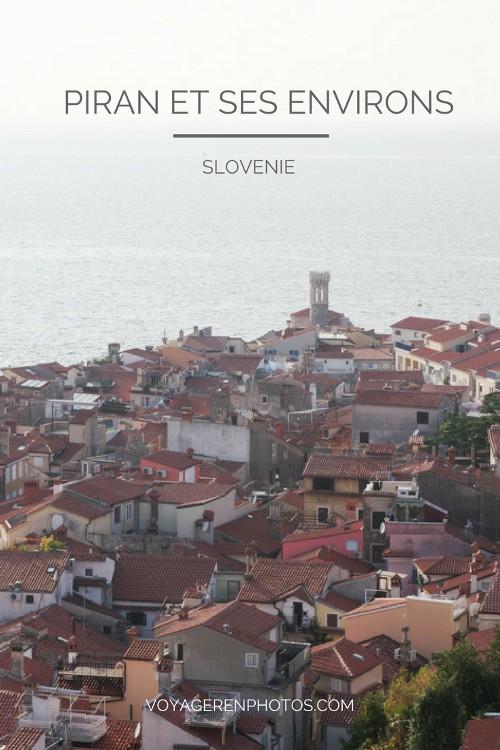 Que voir à Piran, une des plus jolies villes de Slovénie, et dans ses environs ?