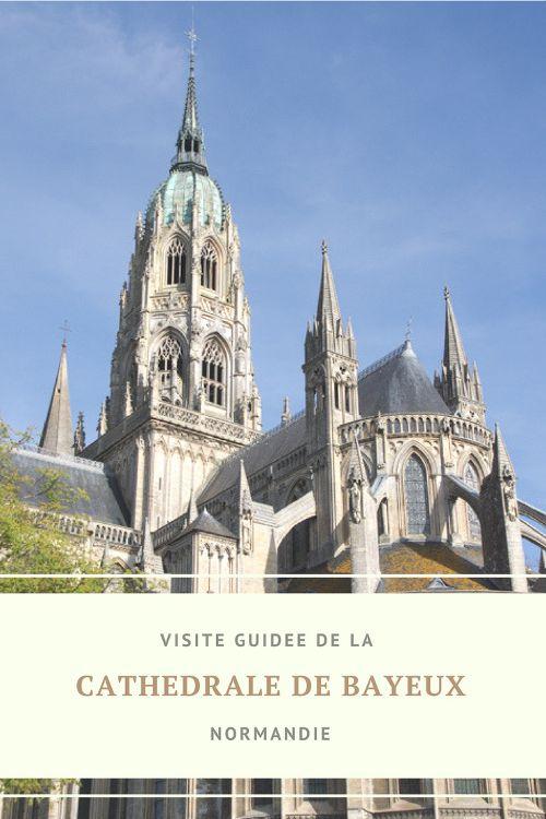 Visite guidée de la cathédrale de Bayeux, une des plus belle cathédrale gothique de Normandie