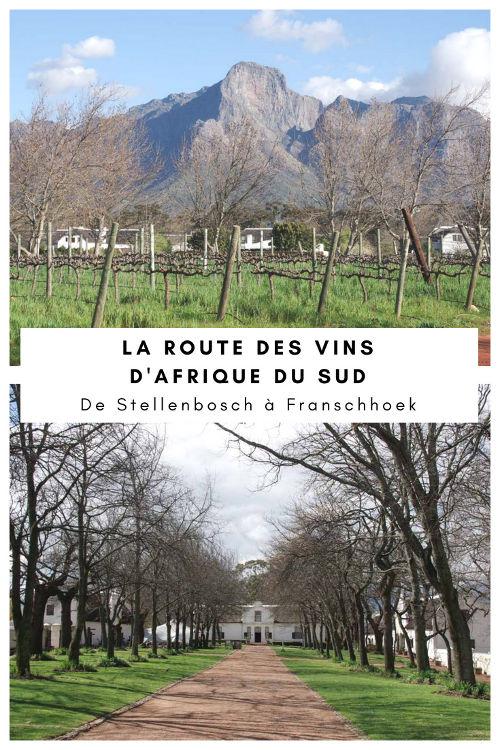 La Route des Vins d'Afrique du Sud entre Stellenbosch et Franschhoek
