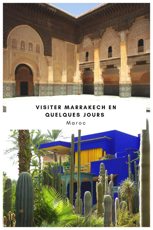Que voir à Marrakech ? Le guide pratique pour visiter Marrakech en quelques jours
