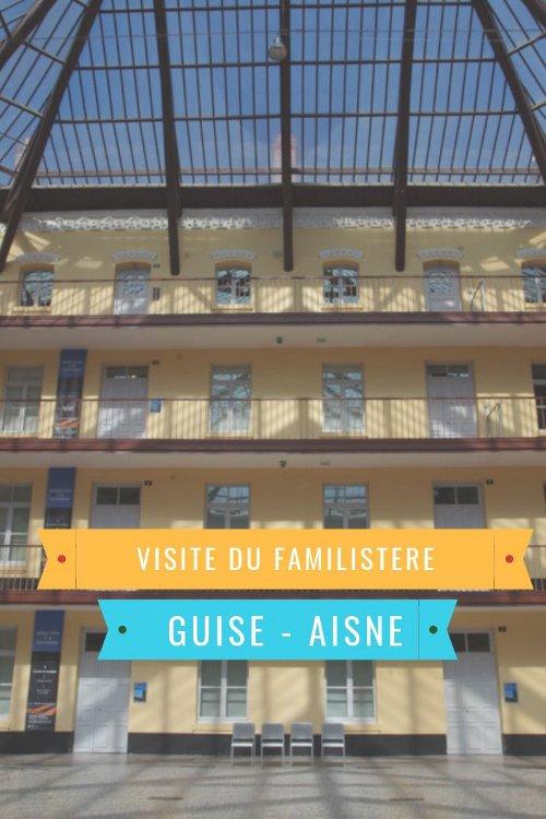 Visite du Familistère de Guise dans l'Aisne