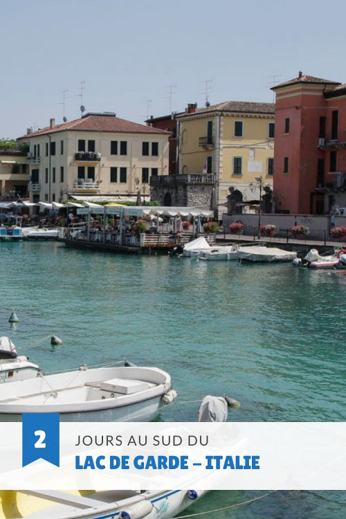 Itinéraire de deux jours au Sud du Lac de Garde en Italie