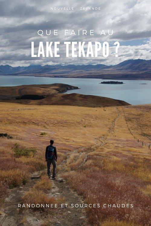 Que faire au Lac Tekapo ? Randonnée et Sources chaudes