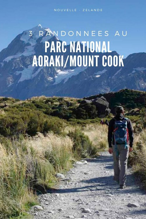 3 idées de randonnées faciles pour découvrir le parc national Aoraki/Mount Cook en Nouvelle Zélande