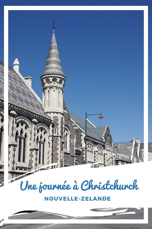 Que visiter Christchurch en un jour ? La plus grande ville de l'Ile du Sud, martyre des tremblements de terre entre architecture néogothique et street art