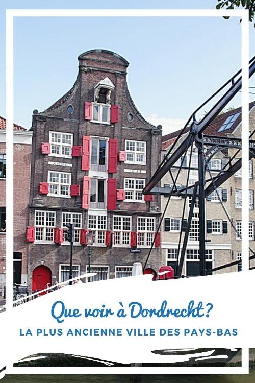 Que voir à Dordrect, la plus ancienne ville des Pays-Bas ?