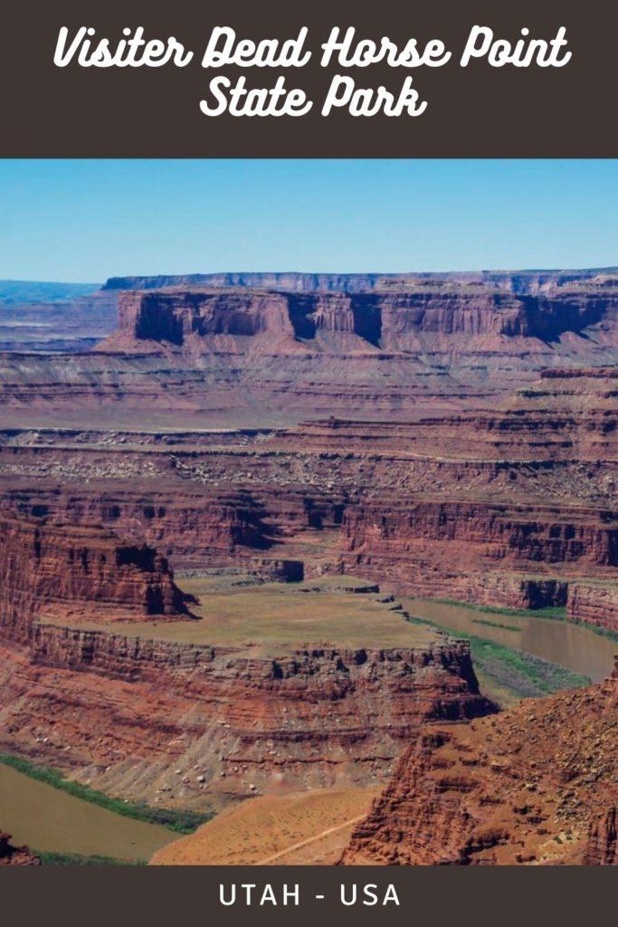 Que voir et que faire dans le parc de Dead Horse Point près de Moab et de Canyonlands dans l'Utah