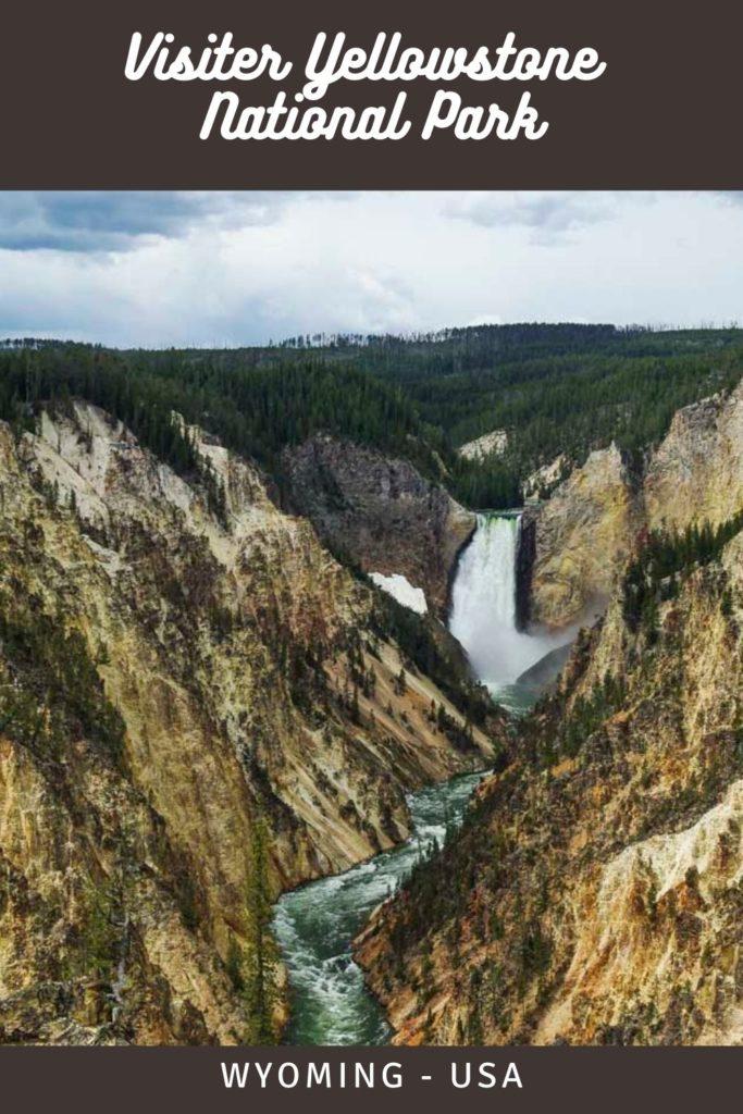 Le guide complet pour visiter le Parc National de Yellowstone en 5 jours : geyser, canyon, cascade et observation des animaux sauvages