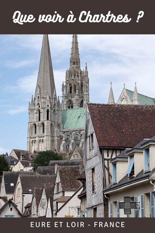 Que faire et que voir à Chartres en un week end ? visite de la cathédrale, du centre ville et balade sur les bords de l'eure