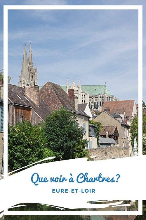 Que faire et que voir à Chartres en un week end ?
