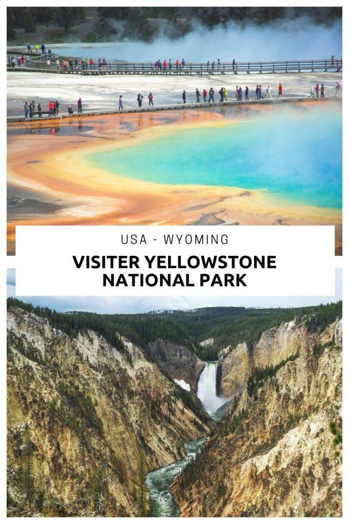 Que voir au parc National de Yellowstone ? le guide pour visiter le  plus ancien parc des Etats-Unis en 5 jours