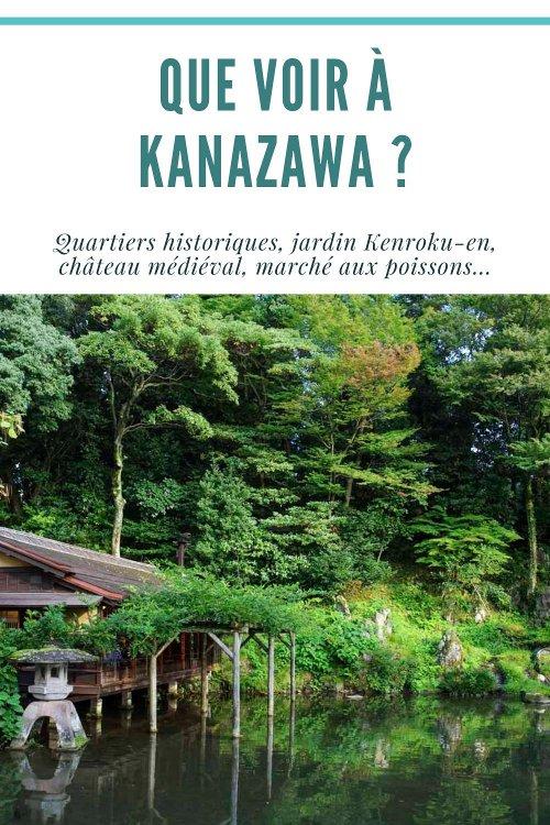 Que voir et que visiter à Kanazawa, une jolie ville situé sur la côte nord d'Honshu au Japon