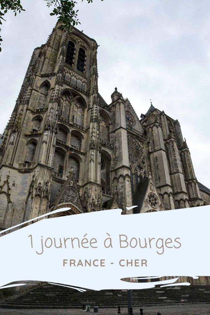 Que voir à Bourges en une journée : visite de la cathédrale, du Palais Jacques Coeur et balade dans le centre ville médiéval ?