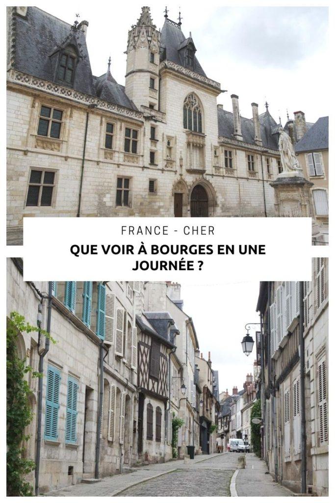 Que voir à Bourges en une journée : visite de la cathédrale, du Palais Jacques Coeur et balade dans le centre ville médiéval