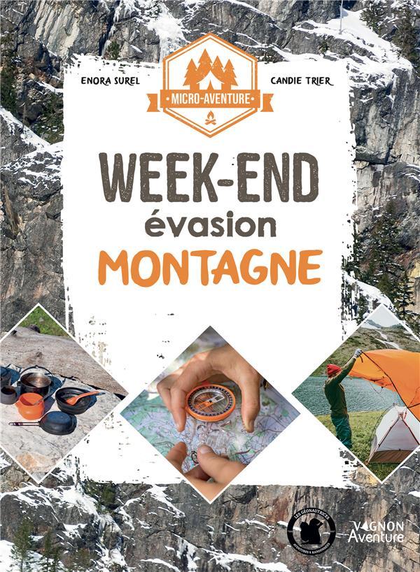 Livre Micro-Aventure Week end Evasion Montagne
