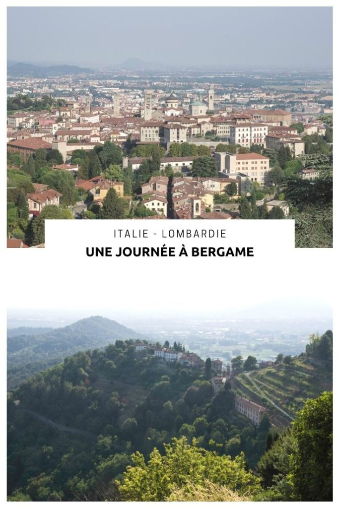 Que faire et que voir à Bergame en une journée ? Visite de la ville haute et balade dans les collines