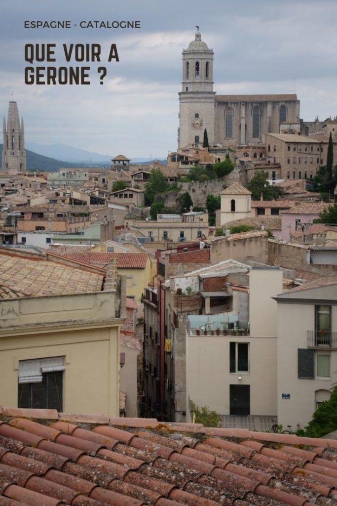 Que faire et que voir à Gérone en une journée ?  Catalogne  - Espagne